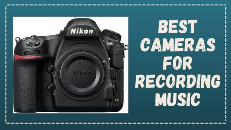 6 Best Video Camera for Musicians