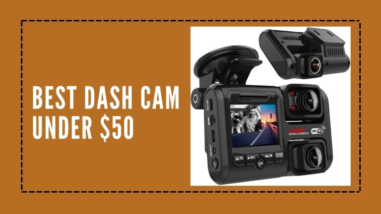 5 Best Dash Cam Under $50