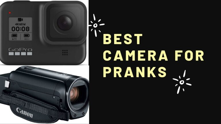 7 of the Best Camera For Pranks