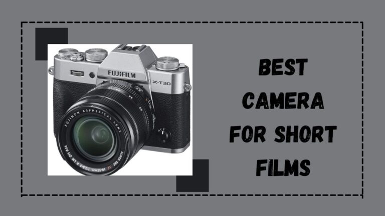 Best Camera for Short Films