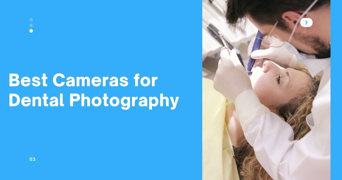 Best Camera for Dental Photography