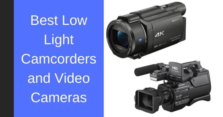 Best Low Light Camcorders and Video Cameras