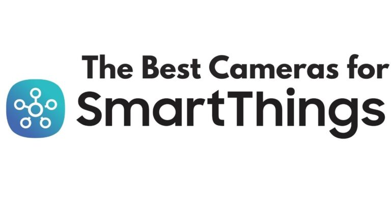 Best Cameras for SmartThings