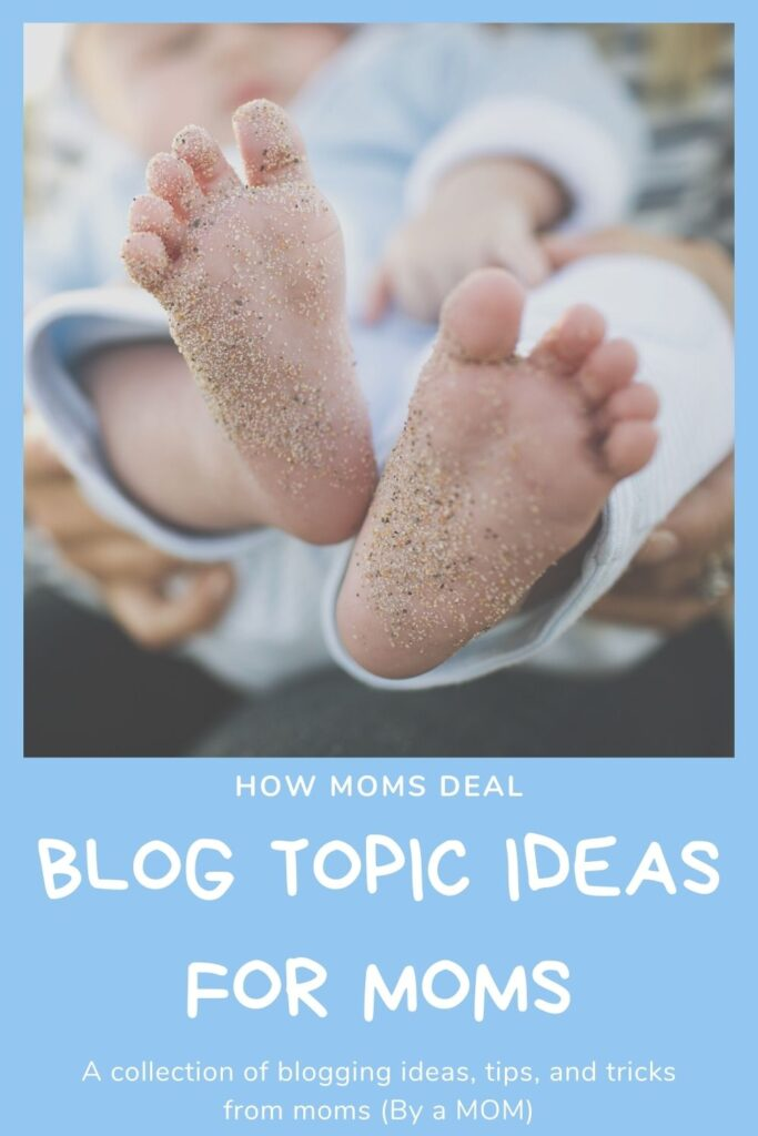 Blog Topic Ideas for Moms
