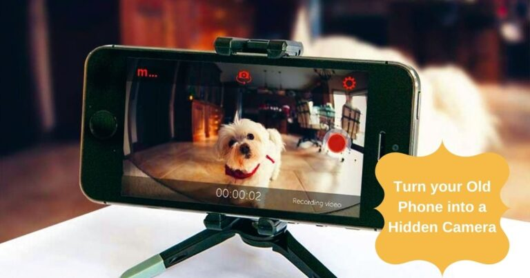 How to turn your Old Phone into a Hidden Camera