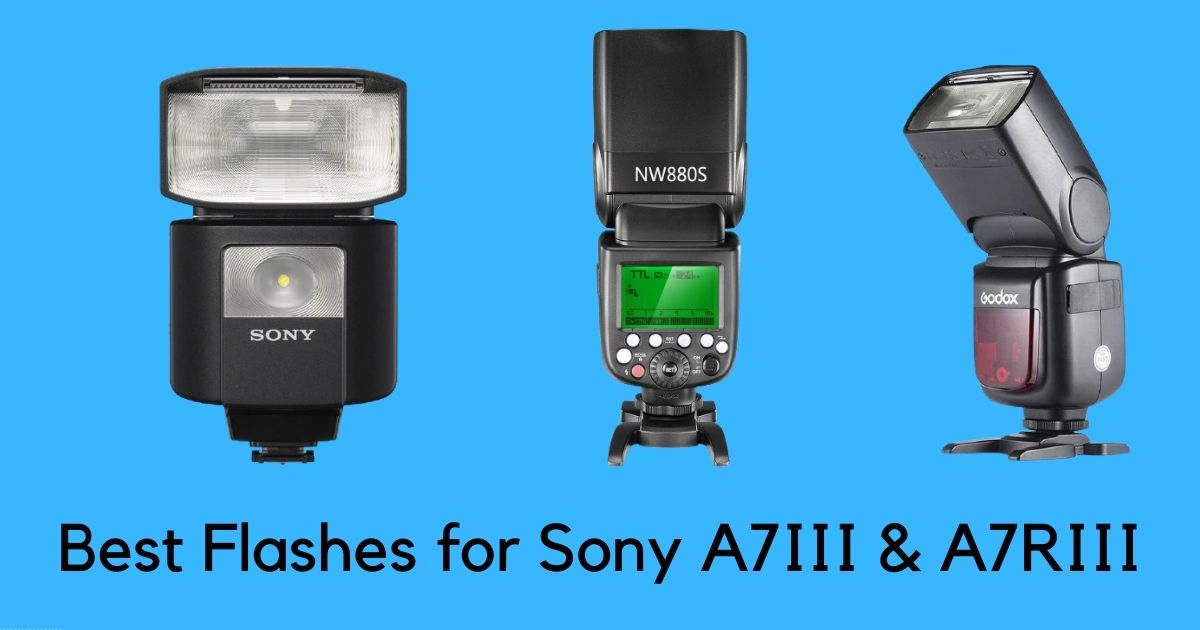 Best Flashes for Sony A7III & A7RIII