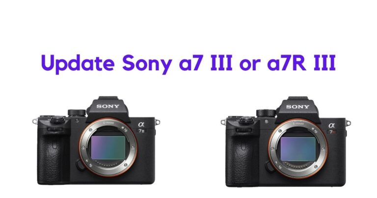 Update Sony A7iii or A7riii System Firmware
